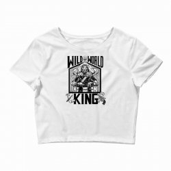 Wild World King Crop Top | Artistshot