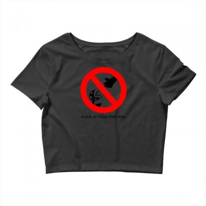 Pluck At Your Own Risk Crop Top Designed By Specstore