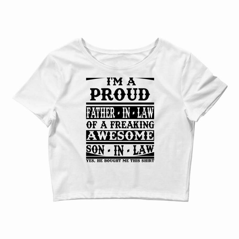 e58bbe5b0 Custom I'm A Proud Father In Law Of A Freaking Awesome Son In Law Crop Top  By Designbysebastian - Artistshot