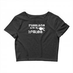 russians are my homies Crop Top | Artistshot