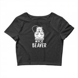 nice beaver Crop Top | Artistshot