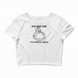 it's not fat, it's potential muscle Crop Top   Artistshot