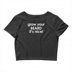 grow your beard it's nice Crop Top | Artistshot