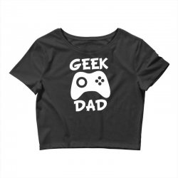 geek dad Crop Top | Artistshot