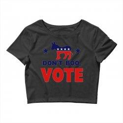 Don't Boo Vote 02 Crop Top | Artistshot
