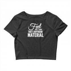 funny tshirts   i love it when my boyfriend Crop Top | Artistshot