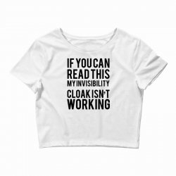 the magic t shirt invisible cloak humor top dope hipster geek indie funny gift Crop Top | Artistshot