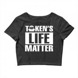 Tokens Life Matter Crop Top | Artistshot