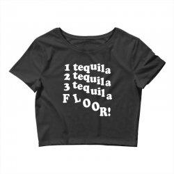1 tequila 2 tequila 3 tequila floor Crop Top | Artistshot