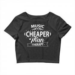 Music Is Cheaper Than Therapy Crop Top | Artistshot