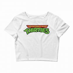 funny birthday shirt i'm actually in my thirties raglan 30th 30 years old gift idea for him or her years old Crop Top | Artistshot