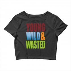 young wild wasted Crop Top | Artistshot