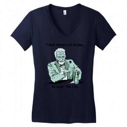 I Don't Always Eat Brains Women's V-neck T-shirt Designed By Gematees
