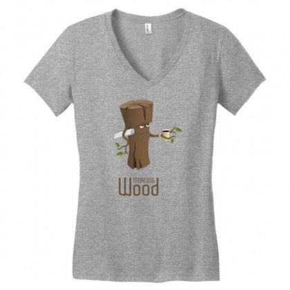 Funny Morning Wood Women's V-neck T-shirt Designed By Gematees