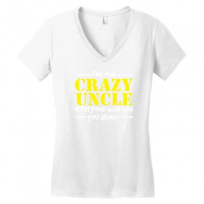 I'm The Crazy Uncle Everyone Warned You About Women's V-neck T-shirt Designed By Gematees