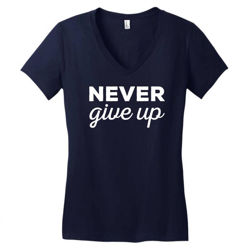 Never Give Up Motivation Quotes Women's V-neck T-shirt | Artistshot