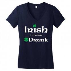 Irish I Were Drunk Women's V-Neck T-Shirt | Artistshot