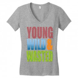 young wild wasted Women's V-Neck T-Shirt | Artistshot