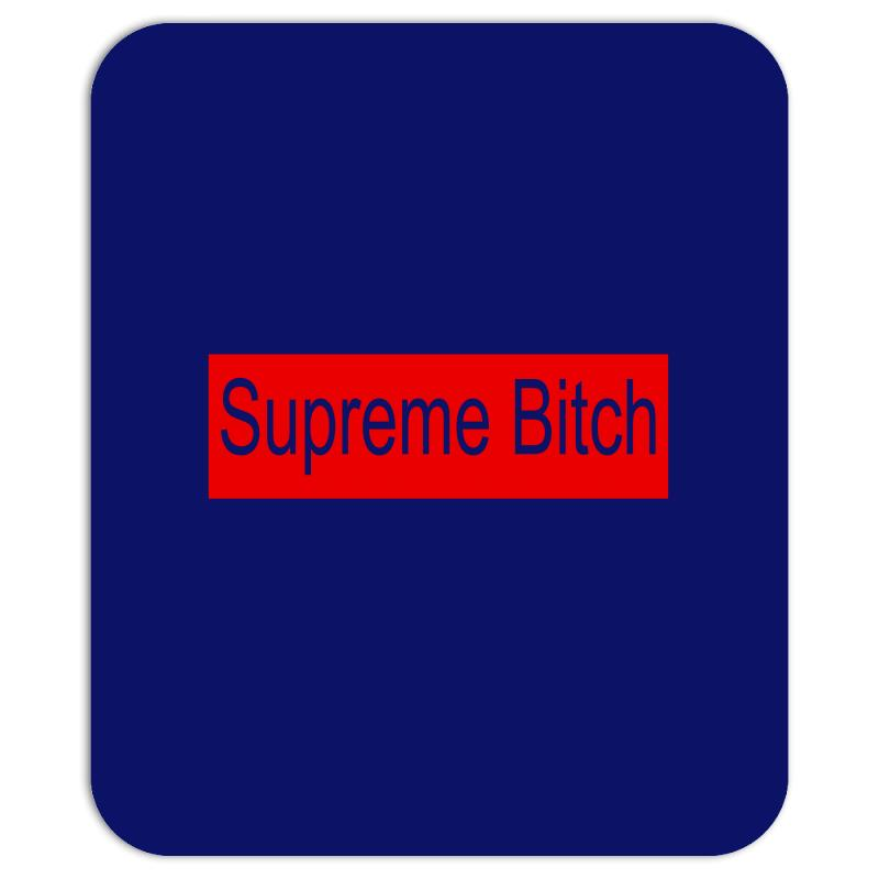 ef701ed3c Custom Supreme Bitch !! T Shirt Supreme Bitch Graphic T Mousepad By ...