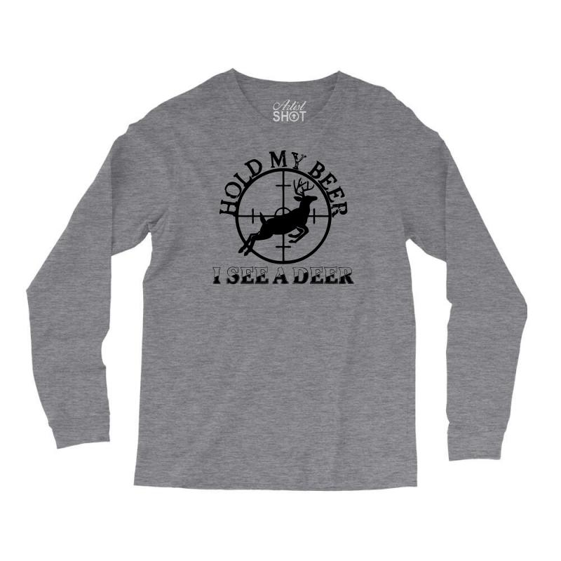 d3a358b0 Custom Hold My Beer I See A Deer Long Sleeve Shirts By Ditreamx - Artistshot