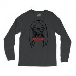 Geek is Sleek Long Sleeve Shirts | Artistshot