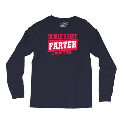 World's Best Farter I Mean Father Long Sleeve Shirts Designed By Specstore