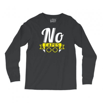 No Capes Long Sleeve Shirts Designed By Specstore
