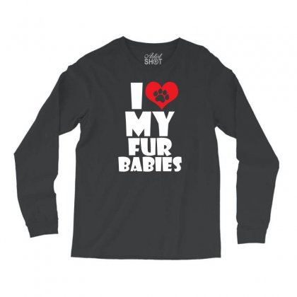 I Love Fur Babies Long Sleeve Shirts Designed By Specstore