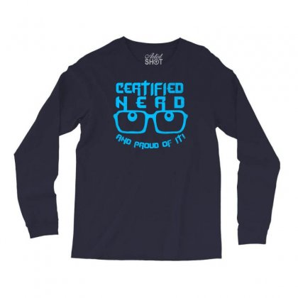 Certified Nerd Long Sleeve Shirts Designed By Specstore