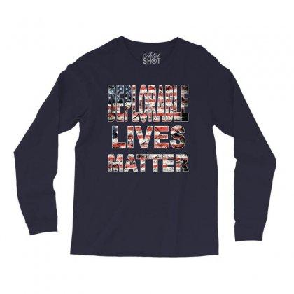 Deplorable Lives Matter Long Sleeve Shirts Designed By Vr46