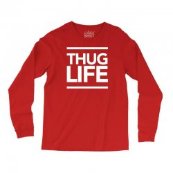 thug life Long Sleeve Shirts | Artistshot