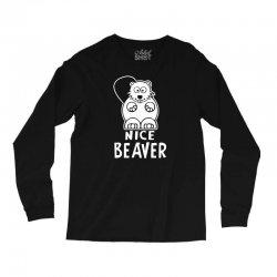 nice beaver Long Sleeve Shirts | Artistshot