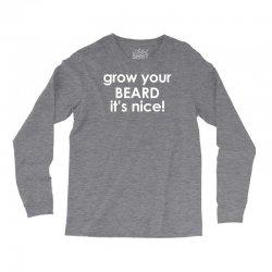 grow your beard it's nice Long Sleeve Shirts | Artistshot