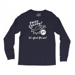 fried chicken it's good for you! Long Sleeve Shirts | Artistshot