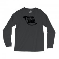frank the tank Long Sleeve Shirts | Artistshot