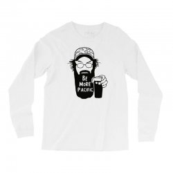 be more pacific Long Sleeve Shirts | Artistshot