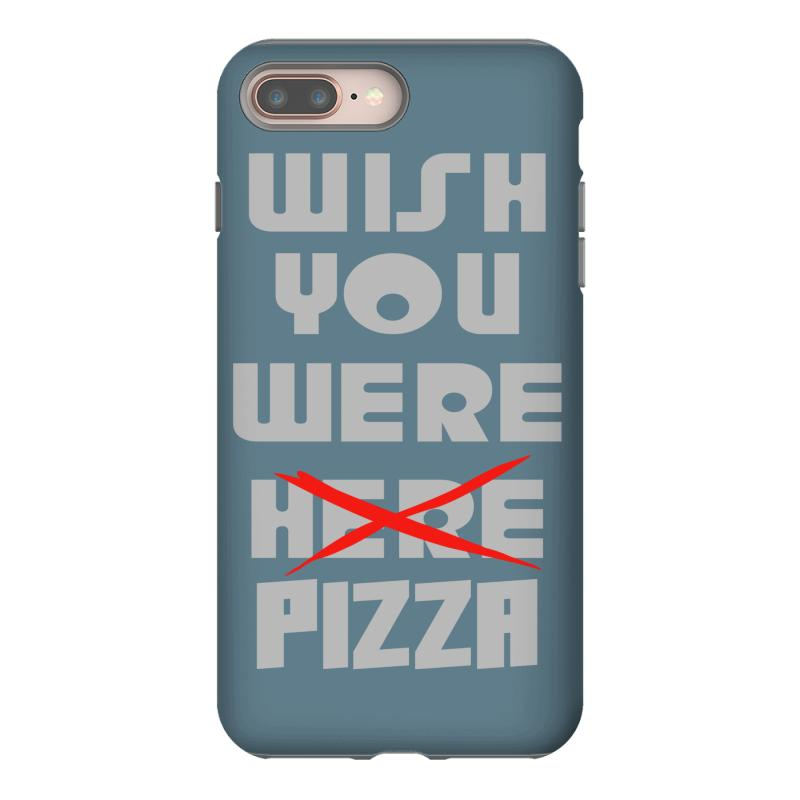 new concept 01995 df10d Wish You Were Pizza Iphone 8 Plus Case. By Artistshot