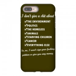 i dont give a shit about the environment politics the homeless iPhone 8 Plus Case | Artistshot