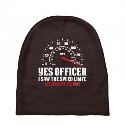 Yes Officer I Saw The Speed Limit, I Just Didn't See you Baby Beanies | Artistshot