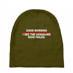 good morning i see the assassins have failed Baby Beanies | Artistshot