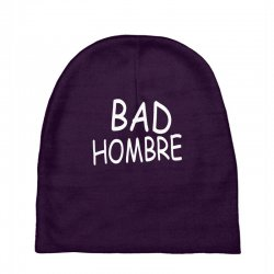 bad hombre Baby Beanies   Artistshot