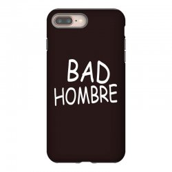 bad hombre iPhone 8 Plus Case | Artistshot