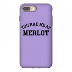 you had me at merlot iPhone 8 Plus Case | Artistshot
