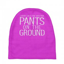 pants on the ground Baby Beanies | Artistshot