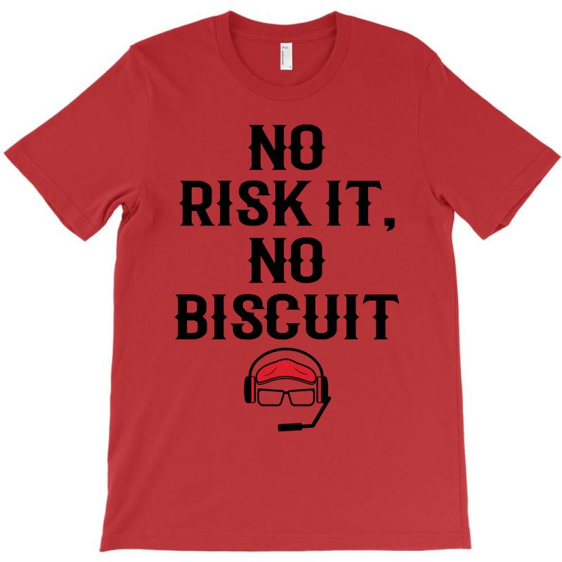No Risk It, No Biscuit T-shirt | Artistshot