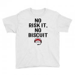 no risk it, no biscuit Youth Tee | Artistshot