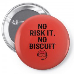 no risk it, no biscuit Pin-back button | Artistshot