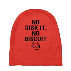 no risk it, no biscuit Baby Beanies | Artistshot