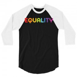 Equality 3/4 Sleeve Shirt | Artistshot
