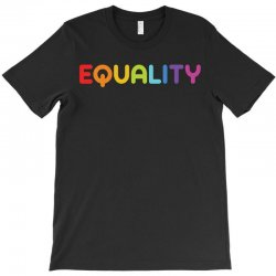 Equality T-Shirt | Artistshot